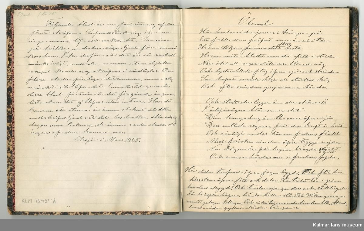 KLM 46431:2. Dagbok. Levnadsteckning. Del 2. Levnadsteckning skriven av garvaren Carl Gustaf Petersson. Nedteckningen började då familjen flyttade från Mönsterås till Eksjö 1884 och fortsatter fram till 1902. Berättelsen omfattar tiden från 1841 då han föddes i Köping, till 1902. Berättelse tar upp vardagliga händelser och bekymmer i en garvares tillvaro. Garveriyrket innebar för hans del att en stor del av tiden var han på resande fot till marknader mm. Han har under en längre tid ekonomiska bekymmer som ökar och blir ohållbart, vilket också leder till att han blir ställd inför rättslig prövning. Han blir dömd till fängelse i två månader för ekonomiska försummelser, fängelsetiden verkställs i Stockholm i fängelset på Långholmen. Även detta beskrivs mycket ingående i dagboken, han avtjänar sitt straff från onsdagen den 14 februari 1894 till lördagen den 14 april 1894.